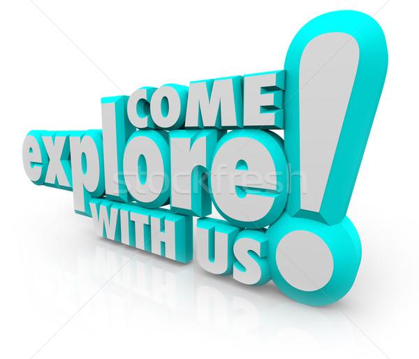 Come Explore With Us 3d Words Invite Fun Adventure  Stock photo © iqoncept
