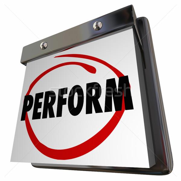 Perform Get Ready Practice Performance Calendar 3d Illustration Stock photo © iqoncept