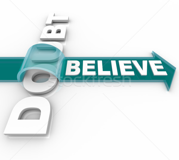 Belief Triumphs Over Doubt - Believe in Success Stock photo © iqoncept