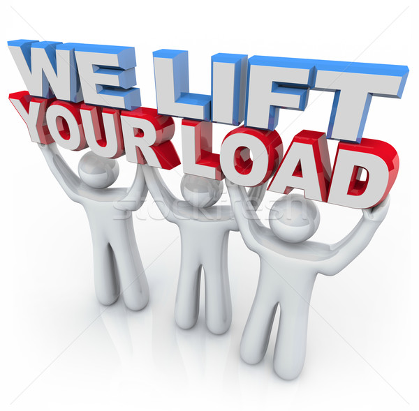We Lift Your Load - People Holding Words Stock photo © iqoncept