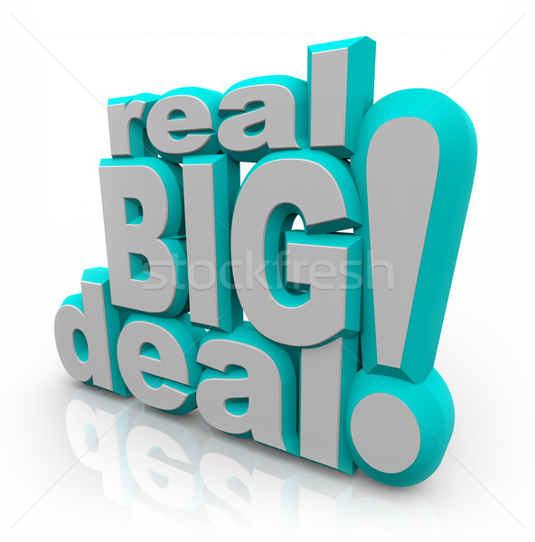 Real Big Deal 3D Words Important News Announcement Stock photo © iqoncept