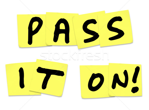 Pass It On Words Yellow Sticky Notes Spread Message News Stock photo © iqoncept
