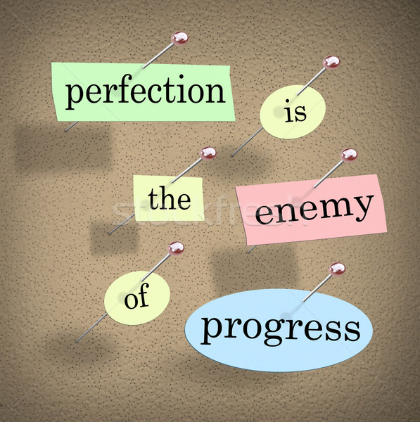 Perfection is the Enemy of Progress Saying Quote Bulletin Board Stock photo © iqoncept