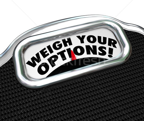 Weigh Your Options Words Scale Choose Best Choice Stock photo © iqoncept