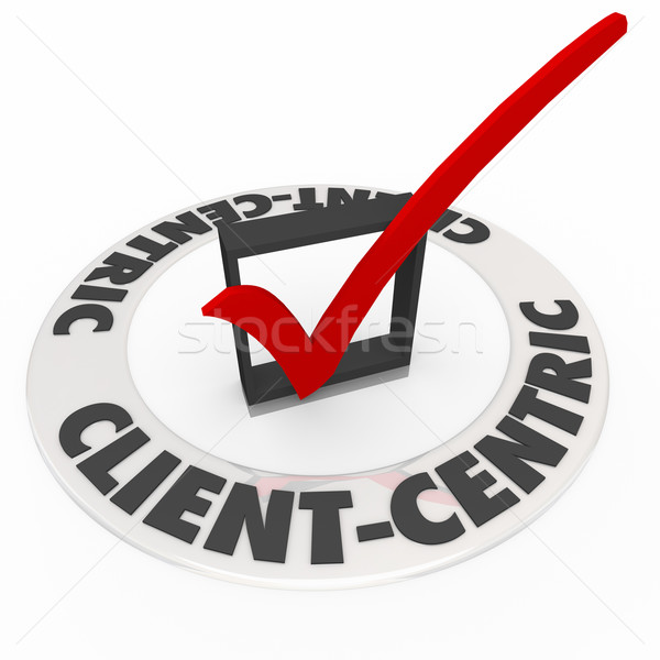 Client Centric Words Check Mark Ring Top Priority  Stock photo © iqoncept