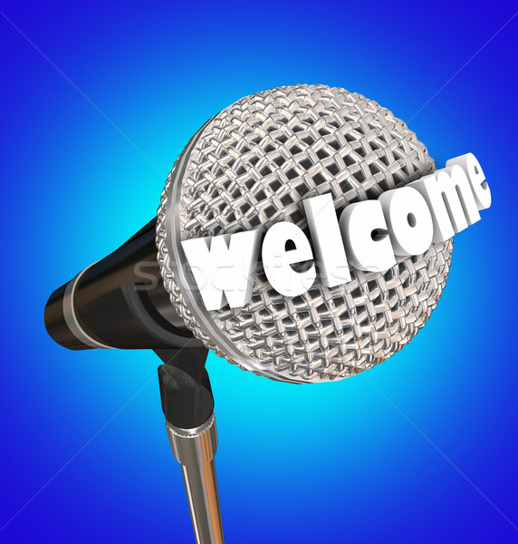 Welcome Word Microphone Speaker Emcee Opening Remarks Stock photo © iqoncept
