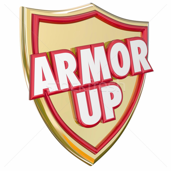 Armor Up Gold Shield Protect Yourself from Danger Stock photo © iqoncept