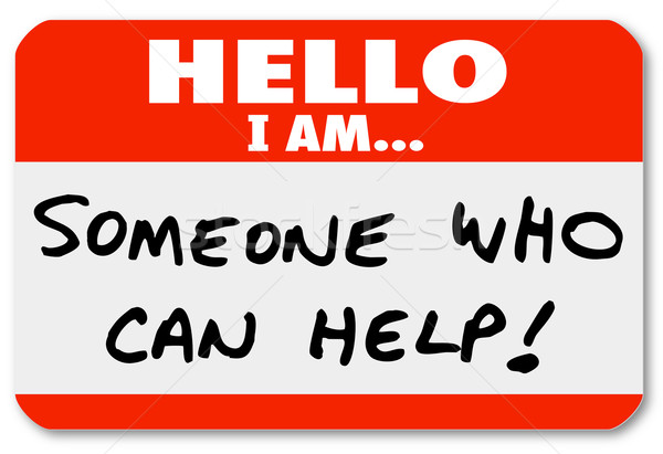 Hello I Am Someone Who Can Help Nametag Words Stock photo © iqoncept