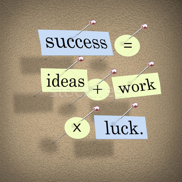 Success Equals Ideas Plus Work Times Luck Stock photo © iqoncept