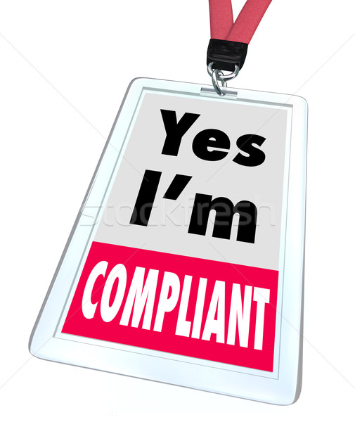 Yes I'm Compliant Badge Rules Regulations Compliance Stock photo © iqoncept