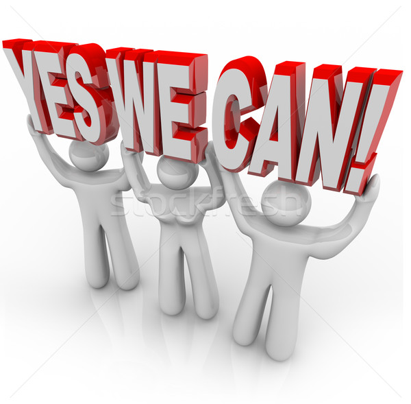Yes We Can - Determination Team Works Together for Success Stock photo © iqoncept