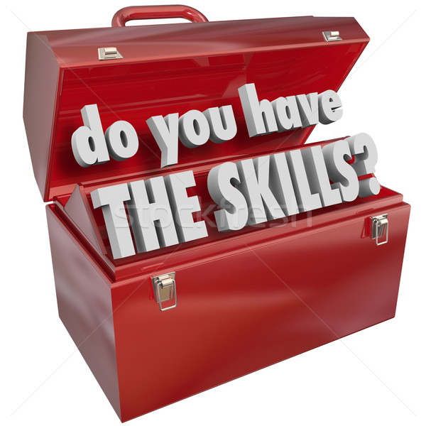 Stock photo: Do You Have the Skills Toolbox Experience Abilities