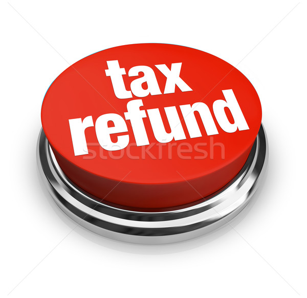 Tax Refund - Red Button Stock photo © iqoncept