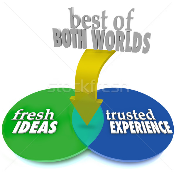 Best of Both Worlds Fresh Ideas Trusted Experience Stock photo © iqoncept
