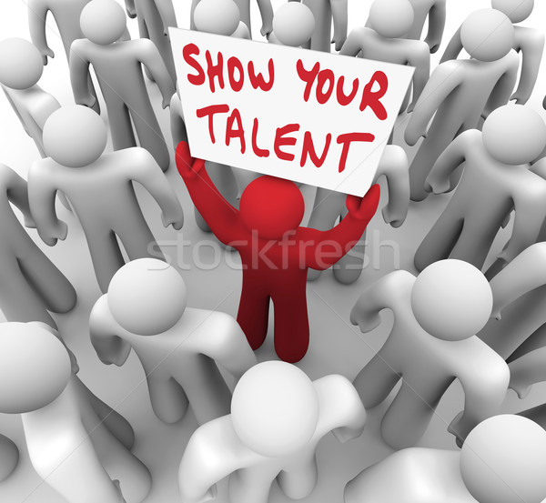 Show Your Talent Person Holding Sign Display Skills Abilities Stock photo © iqoncept