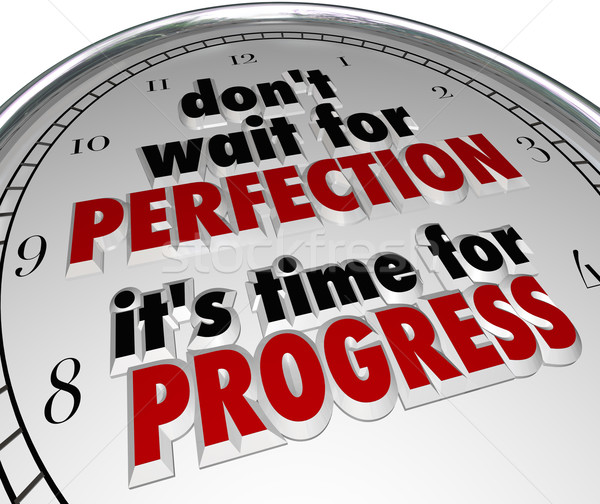 Stock photo: Dont Wait for Perfection Time Progress Clock Message