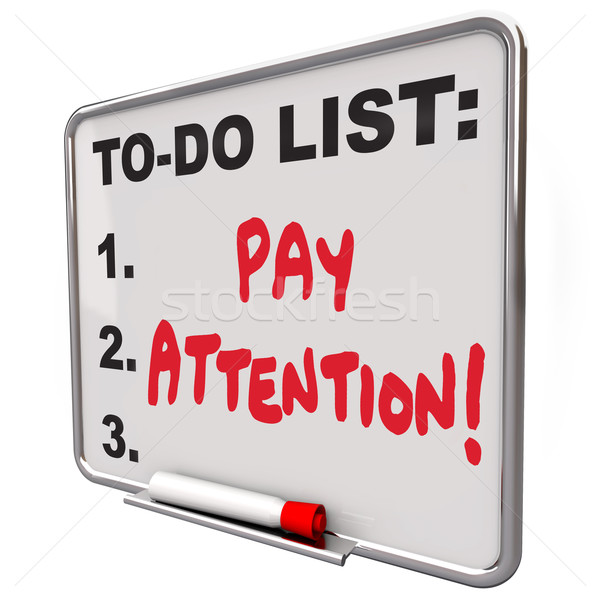 Pay Attention Message Board Attentive Conscious Awareness Stock photo © iqoncept