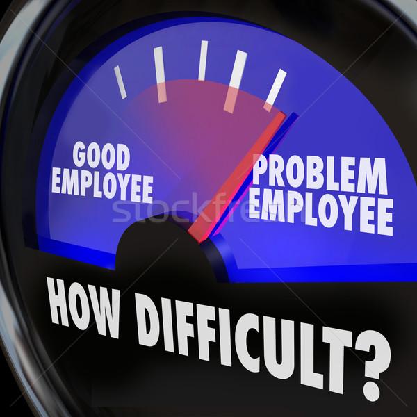 Sorun işçi seviye iyi işçi zor Stok fotoğraf © iqoncept
