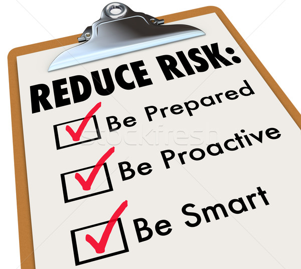 Reduce Risk Be Prepared Proactive Smart Checklist Clipboard Stock photo © iqoncept