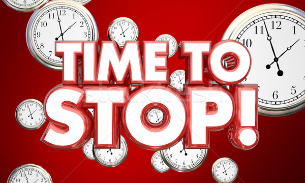 Time to Stop End Finish Clocks Words 3d Illustration Stock photo © iqoncept