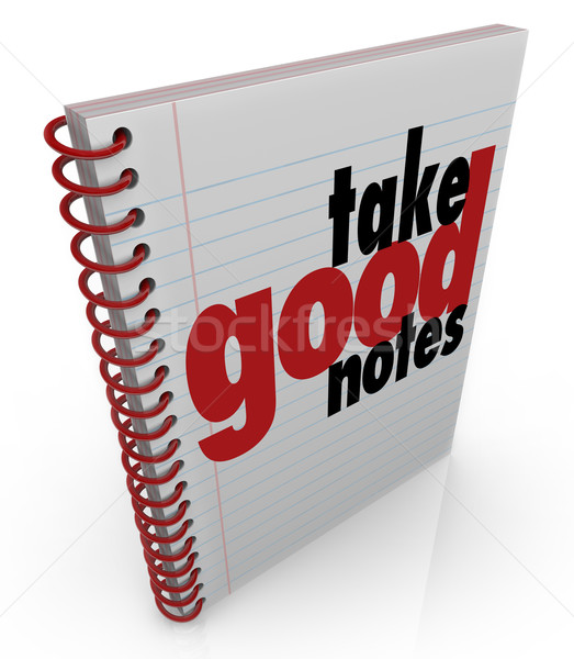 Take Good Notes Class Lecture Write Important Facts School Learn Stock photo © iqoncept