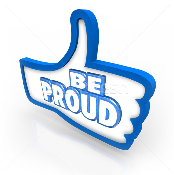 Be Proud Thumbs Up Symbol Pride Respect Self Confidence Stock photo © iqoncept