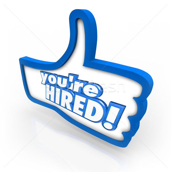 You're Hired Words Thumbs Up Symbol Interview Accepted Approval Stock photo © iqoncept