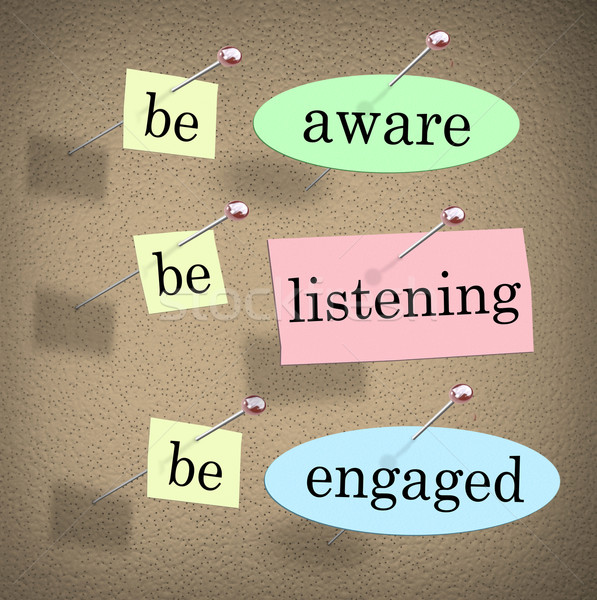 Be Aware Listening Engaged Responsible Management Message Board Stock photo © iqoncept