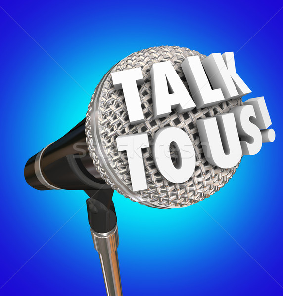 Talk to Us Microphone Words Sharing Customer Feedback Opinions Stock photo © iqoncept