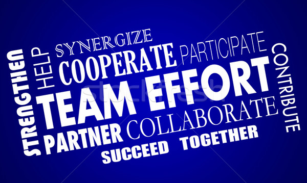 Team Effort Cooperate Collaborate Work Together Word Collage Stock photo © iqoncept