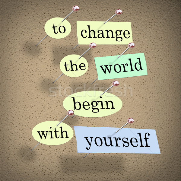 To Change the World Begin With Yourself - Bulletin Board Stock photo © iqoncept