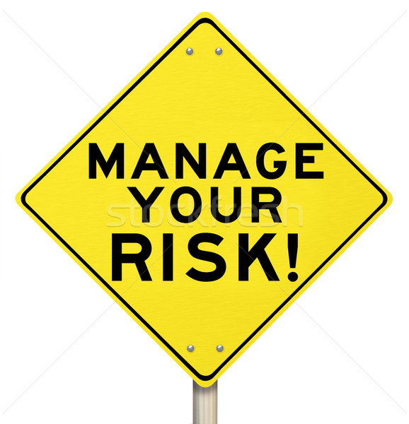 Manage Your Risk Management Yellow Warning Sign Stock photo © iqoncept