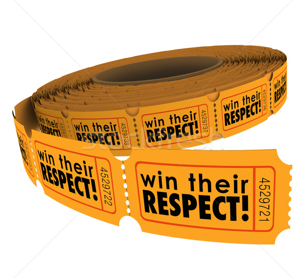 Win Their Respect Words Tickets Earn Good Reputation Trust Stock photo © iqoncept
