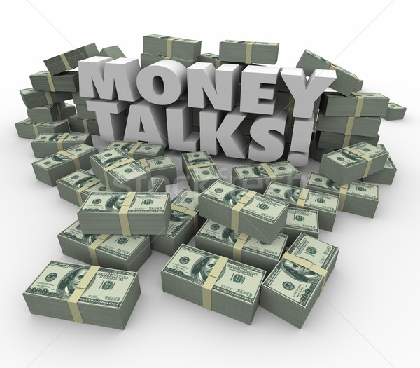 Money Talks Power Influence Financial Wealth Assets  Stock photo © iqoncept