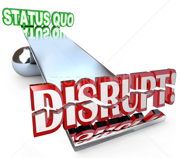 Disrupt Word Changes Status Quo New Business Model See-Saw Stock photo © iqoncept