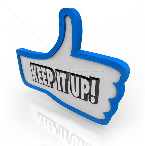 Keep It Up Blue Thumbs Up Word Encouragement Feedback Stock photo © iqoncept