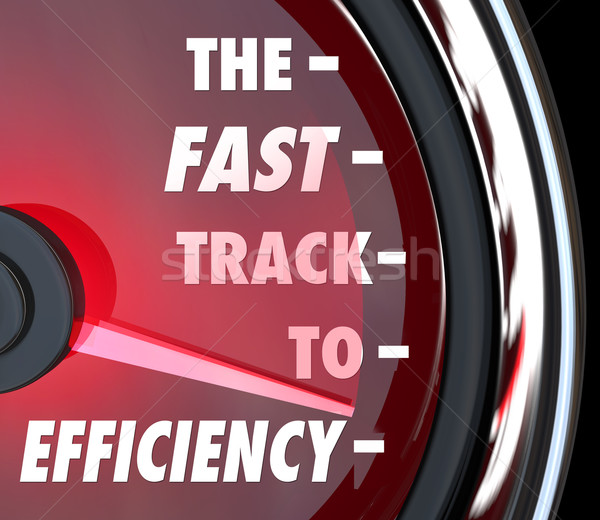 Fast Track to Efficiency Speedometer Effective Productive Improv Stock photo © iqoncept