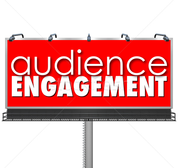 Audience Engagment Billboard Advertising Customers Outreach Stock photo © iqoncept