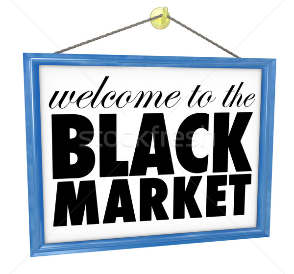 Welcome to the Black Market Hanging Store Sign Illegal Undergrou Stock photo © iqoncept