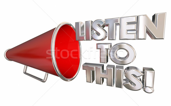 Listen To This Important News Bullhorn Megaphone 3d Illustration Stock photo © iqoncept