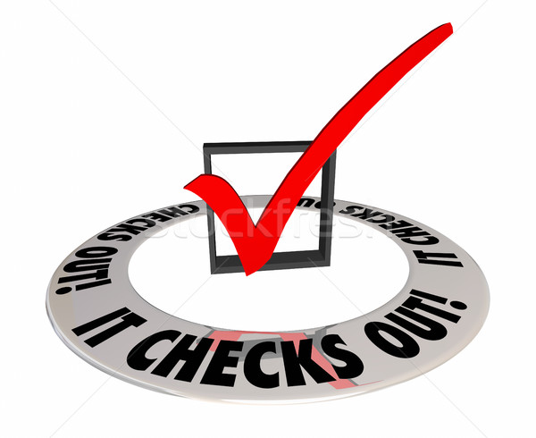 It Checks Out Verify Confirm Mark Box Answer Result 3d Illustrat Stock photo © iqoncept