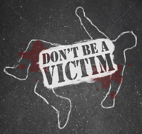Don't Be a Victim Chalk Outline Crime Prevention Stock photo © iqoncept