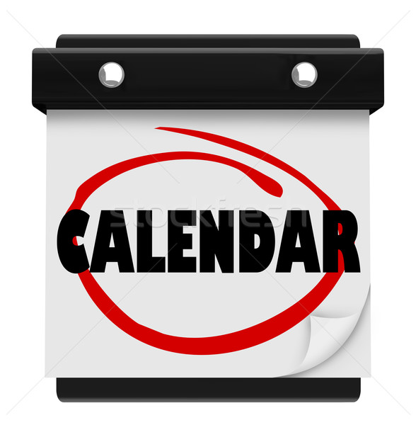 Calendar Word Schedule Planner Tear Pages Day Date Stock photo © iqoncept