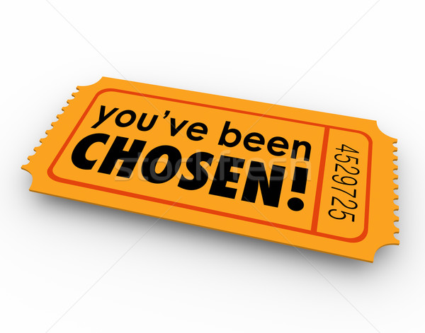 You've Been Chosen One Winning Ticket Lucky Selected Choice Stock photo © iqoncept