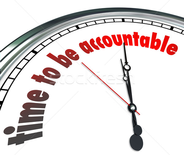 Time to Be Accountable Clock Responsible Accept Ownership Stock photo © iqoncept