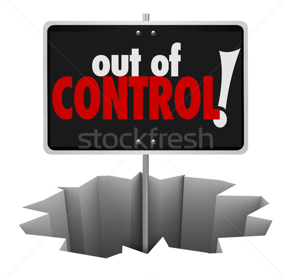 Out of Control Words Warning Sign Uncontrollable Mismanaged Beha Stock photo © iqoncept