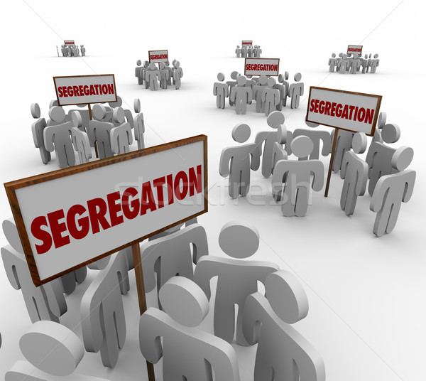 Segregation Signs Groups People Divided Discrimination Stock photo © iqoncept