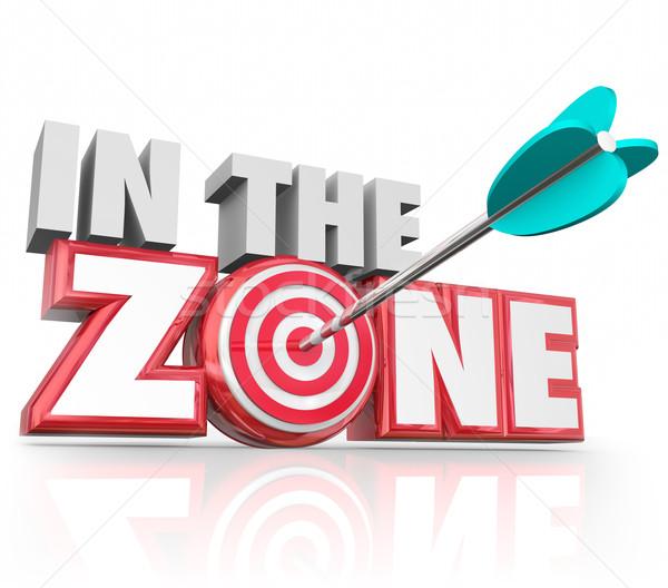In the Zone 3d Words Arrow Target Winning Streak Stock photo © iqoncept