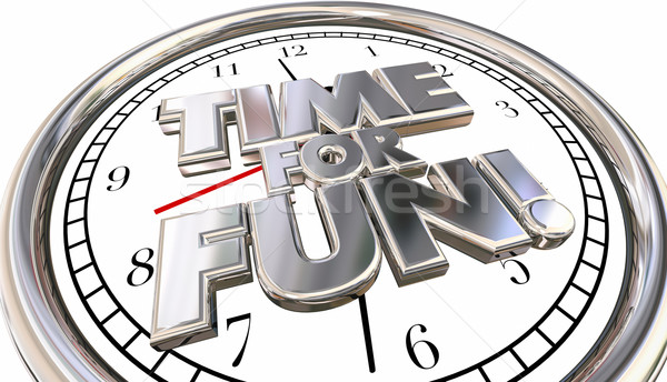 TIme for Fun Clock Words Recreation Vacation Holiday Stock photo © iqoncept