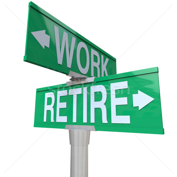 Decision to Retire or Keep Working - Retirement Street Sign Stock photo © iqoncept